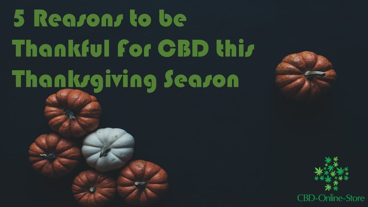 thankful for cbd, thanksgiving, cbd and thanksgiving, epilepsy, anxiety, psoriasis, eczema, recovery, pet treats, cbd capsules, cbd topical balm, cbd pet treats